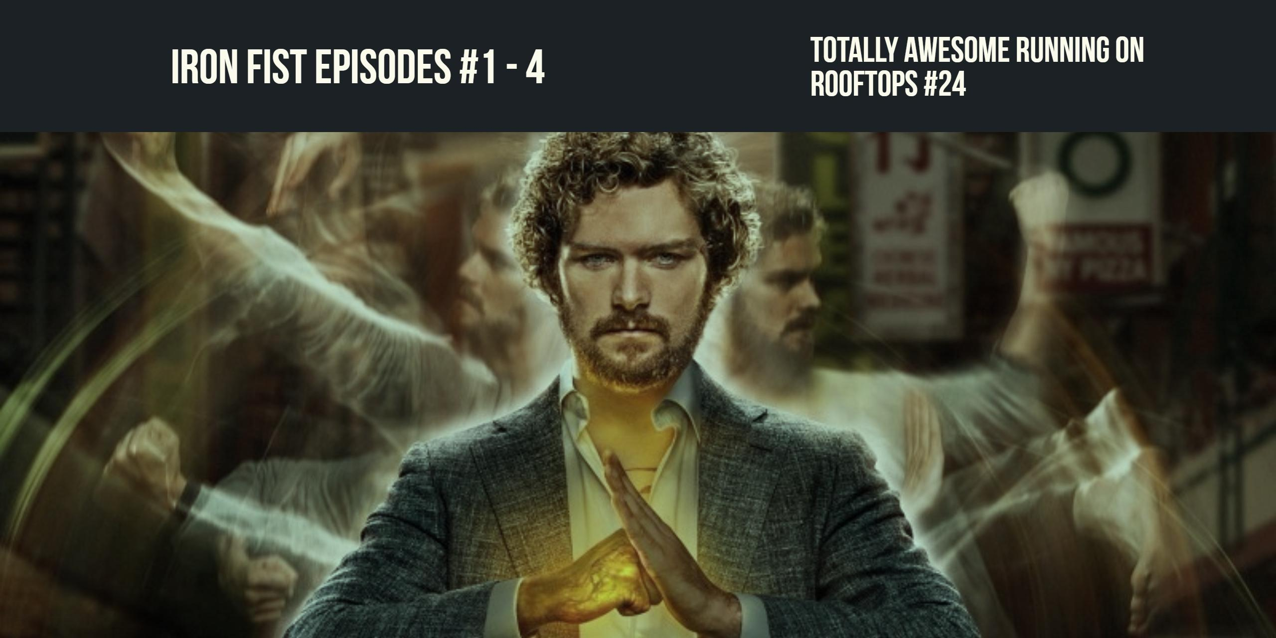 Iron Fist Spoiler Free Review